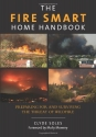 Fire Smart Home Handbook: Preparing For And Surviving The Threat Of Wildfire