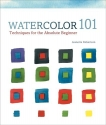 Watercolor 101: Techniques for the Absolute Beginner