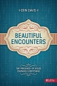 Beautiful Encounters: The Presence of Jesus Changes Everything - Student Book