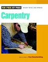 Carpentry (For Pros By Pros)