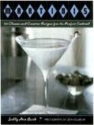 Martinis: 50 Classic and Creative Recipes for the Perfect Cocktail