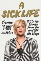 A Sick Life: TLC a��n Me: Stories from On and Off the Stage