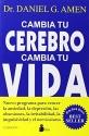Cambia tu cerebro, cambia tu vida (Spanish Edition)