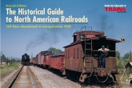 The Historical Guide to North American Railroads: 160 Lines Abandoned or Merged Since 1930
