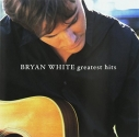 Bryan White - Greatest Hits
