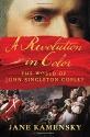 A Revolution in Color: The World of John Singleton Copley
