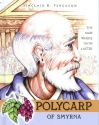 Polycarp of Smyrna (Heroes of the Faith)