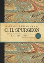 The Lost Sermons of C. H. Spurgeon Volume I: His Earliest Outlines and Sermons Between 1851 and 1854