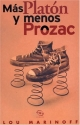 Mas Platon y menos prozac (Spanish Edition)