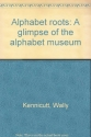 Alphabet roots: A glimpse of the alphabet museum