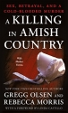 A Killing in Amish Country: Sex, Betrayal, and a Cold-blooded Murder