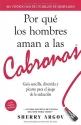Por que los hombres aman a las cabronas / Why Men Love Bitches: Guia sencilla, divertida y picante para el juego de la seduccion (Spanish Edition)