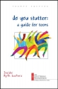 Do You Stutter: A Guide for Teens