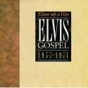 Elvis Gospel 1957-1971: Known Only to Him
