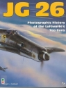Jg 26: Photographic History of the Luftwaffe's Top Guns
