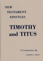 New Testament epistles: A critical and exegetical commentary 1 Timothy, Titus, 2 Timothy