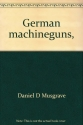 German machineguns,