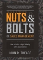 Nuts and Bolts of Sales Management: How to Build a High Velocity Sales Organization