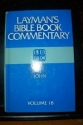 John (Layman's Bible Book Commentary, 18)