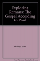 Exploring Romans: The Gospel According to Paul