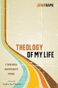 Theology of My Life: A Theological and Apologetic Memoir