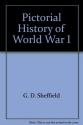 Pictorial History of World War I