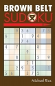 Brown Belt Sudoku® (Martial Arts Puzzles Series)