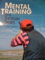 Further Adventures, Inc. presents mental training for the shotgun sports: Compiled from Michael Keyes' articles in Shotgun sports magazine