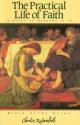 Practical Life of Faith: A Study of Hebrews, 11-13