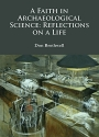 A Faith in Archaeological Science: Reflections on a Life