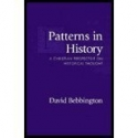 Patterns in History: A Christian Perspective on Historical Thought : With a New Preface and Afterword
