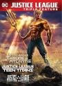 Justice League vs. Teen Titans / Gods & Monsters / Throne of Atlantis