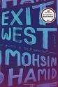Exit West: A Novel