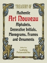 Treasury of Authentic Art Nouveau: Alphabets, Decorative Initials, Monograms, Frames and Ornaments (Lettering, Calligraphy, Typography)