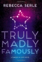 Truly Madly Famously (Famous in Love)