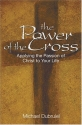 The Power of the Cross: Applying the Pa...