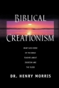 Biblical Creationism: What Each Book of the Bible Teaches About Creation & the Flood