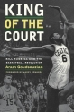 King of the Court: Bill Russell and the Basketball Revolution