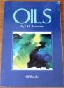Oils (HP Books art series)