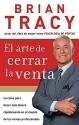 El arte de cerrar la venta: La clave para hacer más dinero más rápidamente en el mundo de las ventas profesionales (Spanish Edition)