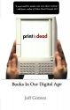 Print Is Dead: Books in our Digital Age (Macmillan Science)