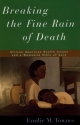 Breaking the Fine Rain of Death: African American Health Issues and a Womanist Ethic of Care