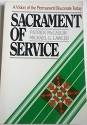 Sacrament of Service: A Vision of the Permanent Diaconate Today