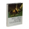 Fifty Great Western Illustrators: A Bibliographic Checklist [ILLUSTRATED]