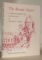 The Bronte Sisters: Bibliographical Catalogue of First and Early Editions 1846-1860 With Photographic Reproductions of Bindings and Titlepages