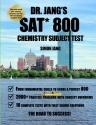 Dr. Jang's SAT 800 Chemistry Subject Test