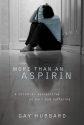 More Than an Aspirin: A Christian Perspective on Pain and Suffering