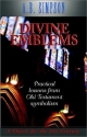 Divine Emblems: Practical Lessons from Old Testament Symbolism