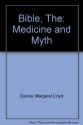 The Bible, The: Medicine and Myth