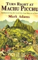 Turn Right At Machu Picchu, Published by Dutton, 2011